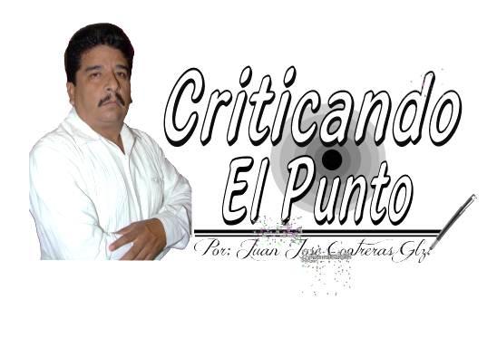 CRITICANDO EL PUNTO. ESCRIBE JUAN JOSE CONTRERAS GONZALEZ.
